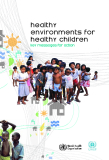 Healthy environments for healthy children: key messages for action