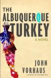 The Albuquerque Turkey by John Vorhaus