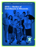 2010 — Burden of   Oral Disease in Wisconsin