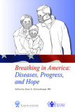 Breathing in America: Diseases, Progress, and Hope