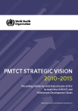 PMTCT STraTegiC ViSion 2010–2015:  Preventing mother-to-child transmission of HIV  to reach the UNGASS and  Millennium Development Goals