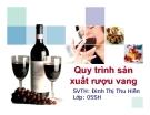 Đề tài:  Quy trình sản trình sản xuất rượu vang