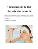 4 liệu pháp cho da khô căng mịn như da em bé