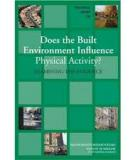 Does the Built Environment Influence Physical Activity? EXAMINING THE EVIDENCE