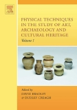 PHYSICAL TECHNIQUES IN THE STUDY OF ART, ARCHAEOLOGY AND CULTURAL HERITAGE VOLUME 1