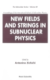 NEW FIELDS AND STRINGS IN SUBNUCLEAR PHYSICS