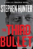 THE THIRD BULLET by Stephen Hunter (Special Sneak Preview!)