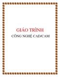 GIÁO TRÌNH  CÔNG NGHỆ CAD/CAM