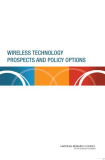 WIRELESS TECHNOLOGY PROSPECTS AND POLICY OPTIONS