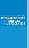 BASICRESEARCHIN INFORMATION SCIENCE AND TECHNOLOGY F O R AIR FORCE NEEDS