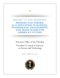 REPORT TO THE PRESIDENT PREPARE AND INSPIRE: K-12 EDUCATION IN SCIENCE, TECHNOLOGY, ENGINEERING, AND MATH (STEM) FOR AMERICA'S FUTURE