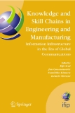 Knowledge and Skill Chains in Engineering and Manufacturing: Information Infrastructure in the Era of Global Communications