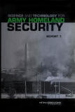 SCIENCE AND TECHNOLOGY FOR ARMY HOMELAND SECURITY