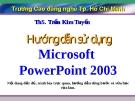 Hướngdẫn sử dụng  Microsoft PowerPoint 2003
