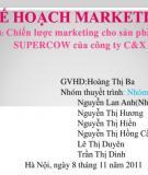 Đề Tài:  Chiến lược marketing cho sản phẩm  sữa Supercow của công ty C & X