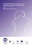 The Health Risks and Consequences of  Trafficking in Women and Adolescents
