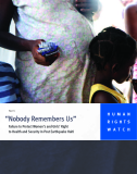 """Nobody Remembers Us"" Failure to Protect Women's and Girls' Right  to Health and Security in Post Earthquake Haiti"