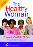 A Complete Guide for All Ages: Easy to understand information from the nation's leaders in women's health