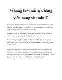 2 tháng làm mờ sẹo bằng viên nang vitamin E
