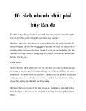 10 cách nhanh nhất phá hủy làn da