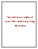 Quan điểm marketing và quan điểm marketing về đạo đức xã hội
