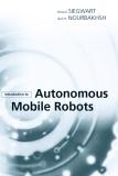 Roland SIEGWART Illah R. NOURBAKHSH Introduction to Autonomous Mobile Robots