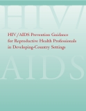 HIV/AIDS Prevention Guidance  for Reproductive Health Professionals  in Developing-Country Settings