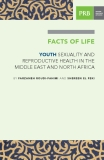 YOUTH SEXUALITY AND REPRODUCTIVE HEALTH IN THE MIDDLE EAST AND NORTH AFRICA