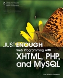 Just Enough Web Programming with XHTML , PHP, and MySQL