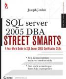 SQL Server™ 2005 DBA Street Smarts