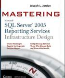 MasteringSQL Server 2005 Reporting Services Infrastructure Design
