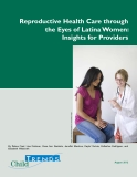 Reproductive Health Care through  the Eyes of Latina Women:  Insights for Providers
