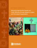 Advancing Reproductive Health and  Family Planning through Religious Leaders and Faith-Based Organizations