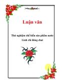 Luận vănThử nghiệm chế biến sản phẩm nước Linh chi đóng chai