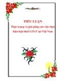 TIỂU LUẬN: Thực trạng và giải pháp của việc thực hiện luật thuế GTGT tại Việt Nam