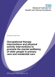Occupational therapy  interventions and physical  activity interventions to  promote the mental wellbeing of older people in primary  care and residential care