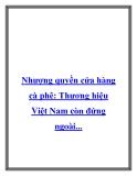 Nhượng quyền cửa hàng cà phê: Thương hiệu Việt Nam còn đứng ngoài...
