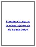 Franchise: Cửa ngõ vào thị trường Việt Nam của các tập đoàn quốc tế