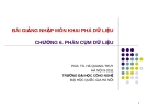 Bài giảng Nhập môn khai phá dữ liệu (PGS.TS. Hà Quang Thụy) - Chương 6. Phân cụm dữ liệu