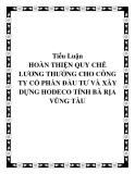 Tiểu Luận: HOÀN THIỆN QUY CHẾ LƯƠNG THƯỞNG CHO CÔNG TY CỔ PHẦN ĐẦU TƯ VÀ XÂY DỰNG HODECO TỈNH BÀ RỊA VŨNG TÀU