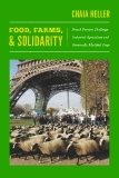 Food, Farms, and Solidarity by Chaia Heller