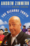 The Bizarre Truth by Andrew Zimern