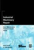 .Industrial Machinery Repair: Best Maintenance Practices Pocket Guide..Industrial Machinery