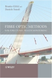 .FIBRE OPTIC METHODS FOR STRUCTURAL HEALTH MONITORINGˇ´ Fibre Optic Methods for Structural