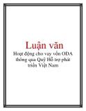 Luận văn: Hoạt động cho vay vốn ODA thông qua Quỹ Hỗ trợ phát triển Việt Nam