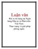 Luận văn: Rủi ro tín dụng tại Ngân hàng Đầu tư và Phát triển Việt Nam Thực trạng và giải pháp phòng ngừa