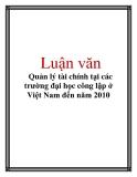 Luận văn: Quản lý tài chính tại các trường đại học công lập ở Việt Nam đến năm 2010
