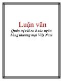 Luận văn: Quản trị rủi ro ở các ngân hàng thương mại Việt Nam