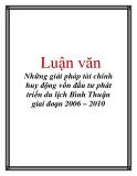 Luận văn: Những giải pháp tài chính huy động vốn đầu tư phát triển du lịch Bình Thuận giai đoạn 2006 – 2010