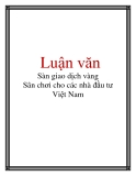 Luận văn: Sàn giao dịch vàng Sân chơi cho các nhà đầu tư Việt Nam